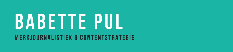 Babette Pul | Merkjournalistiek & Contentstrategie